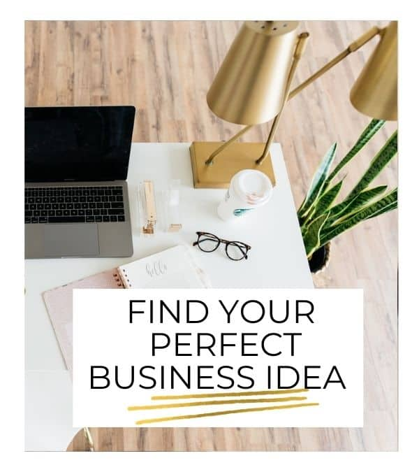 Find Your Perfect Business Idea