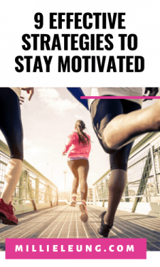 9 Effective Strategies To Stay Motivated